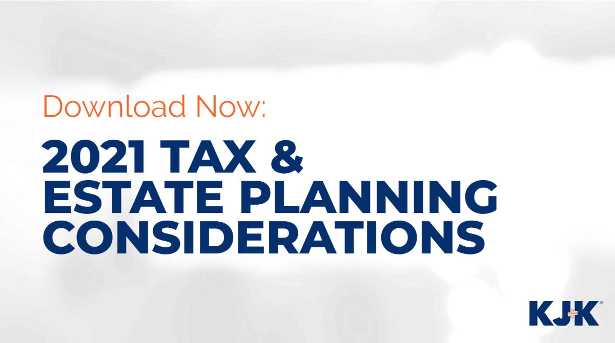 2021 Tax and Estate Planning Considerations